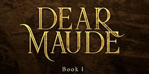 Dear Maude, by Denise Liebig
