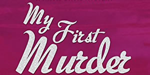 My First Murder, by Susan P. Baker
