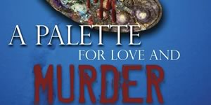 Saralyn Richard's A Palette for Love and Murder: A Detective Parrott Mystery