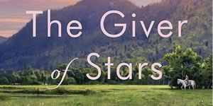 The Giver of Stars, by Jojo Moyes