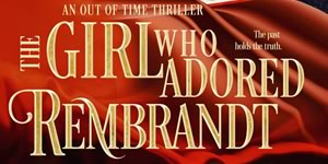 The Girl Who Adored Rembrandt, by Belle Ami
