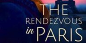 The Rendezvous in Paris, Book One in The Blue Coat Saga, by Belle Ami